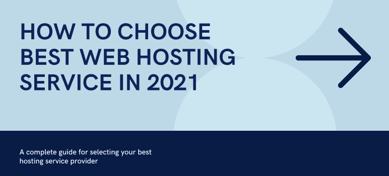 A Step by Step Guide to Choose the Best Web Hosting Service